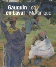 Joost van der Hoeven Maite van Dijk, Gauguin en Laval op Martinique