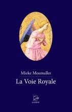 Mieke  Mosmuller La voie royale
