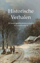 Historische Verhalen - 20 korte geschiedenisverhalen (verzamelbundel II)