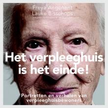 Lauke Bisschops Freya Angenent, Het verpleeghuis is het einde!