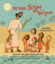 Chelsea Smith Judah Smith, Ik Zal Jezus Volgen Bijbel Verhalenboek