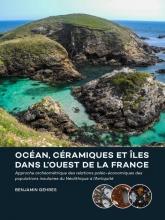 Benjamin  Gehres Océan, céramiques et îles dans l'ouest de la France