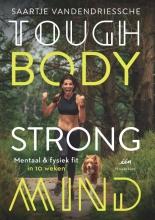 Saartje Vandendriessche , Tough Body Strong Mind