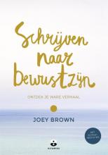 Joey Brown , Schrijven naar bewustzijn