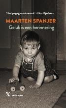 Maarten  Spanjer Geluk is een herinnering