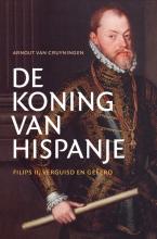 Arnout van Cruyningen , De koning van Hispanje