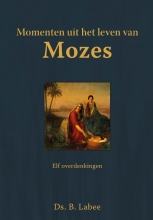 B.  Labee Momenten uit het leven van Mozes