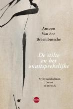 Antoon Van den Braembussche De stilte en het onuitsprekelijke