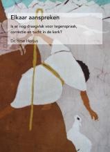 Yme Horjus , Elkaar aanspreken
