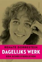 Renate Dorrestein , Dagelijks werk