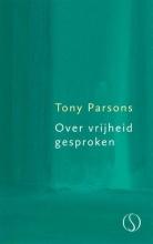 Tony  Parsons Over vrijheid gesproken