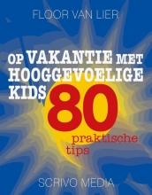Floor van Lier , Op vakantie met hooggevoelige kids