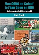 Rob Pronk , Van GONA en Gelauf tot Van Geen en GDA