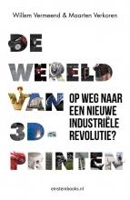 Willem  Vermeend, Maarten  Verkoren De Wereld van 3D-printen