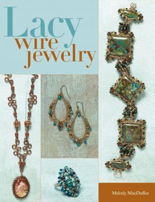 Melody MacDuffee,Lacy Wire Jewelry
