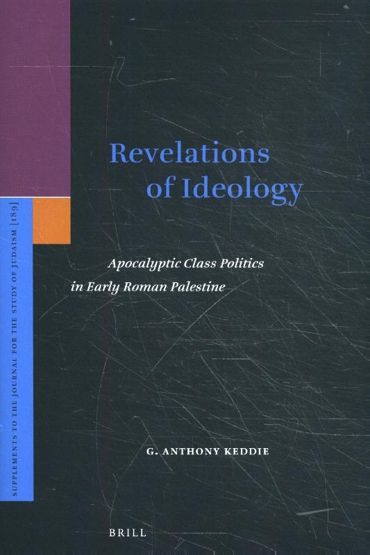 A. Keddie,Revelations of Ideology: Apocalyptic Class Politics in Early Roman Palestine