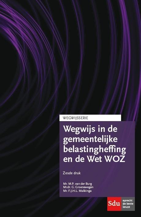 M.P. van der Burg, G. Groenewegen, F.J.H.L. Makkinga,Wegwijs in de gemeentelijke belastingheffing en Wet WOZ 2017