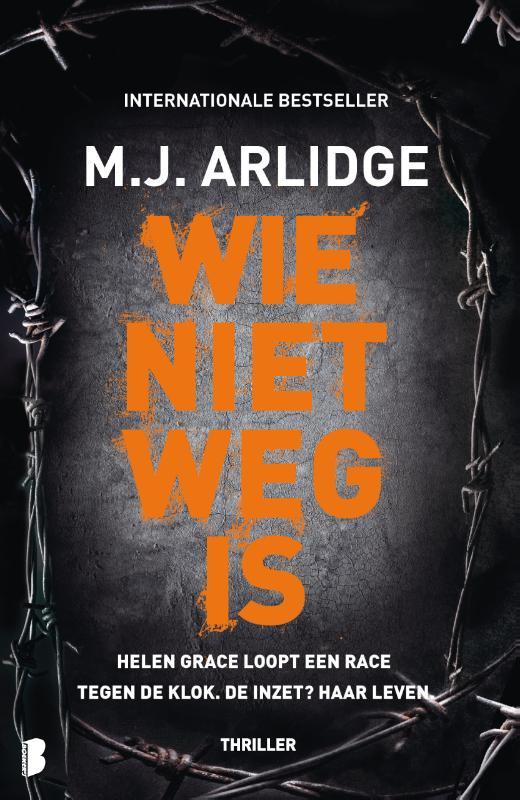 M.J. Arlidge,Wie niet weg is