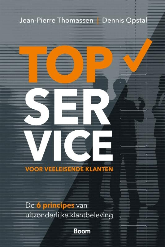 Jean-Pierre Thomassen, Dennis Opstal,TopService voor veeleisende klanten