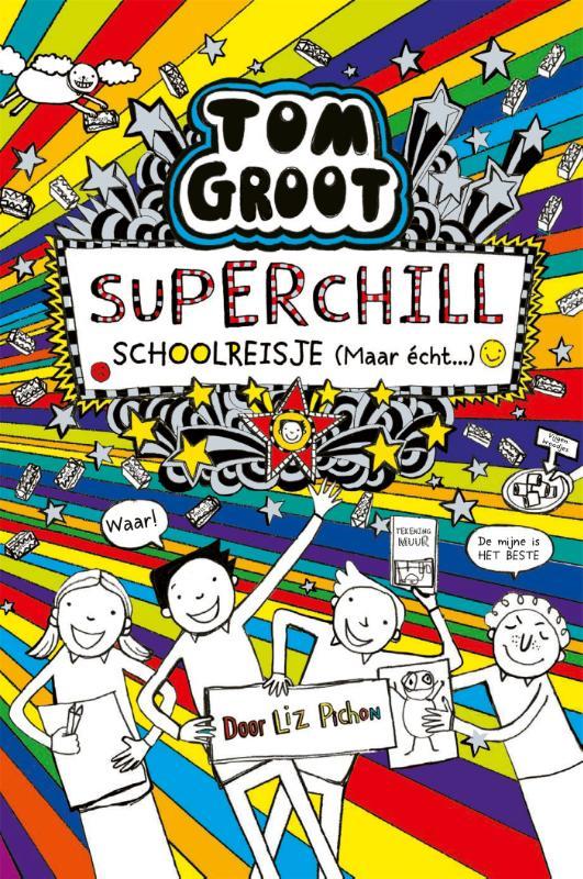 Liz Pichon,Superchill schoolreisje (maar echt...