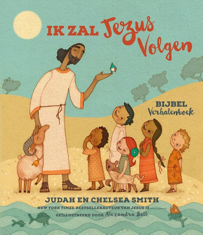 Judah Smith, Chelsea Smith,Ik Zal Jezus Volgen Bijbel Verhalenboek