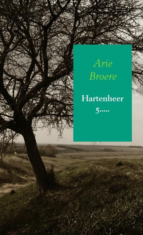 Arie Broere,Hartenheer 5.....