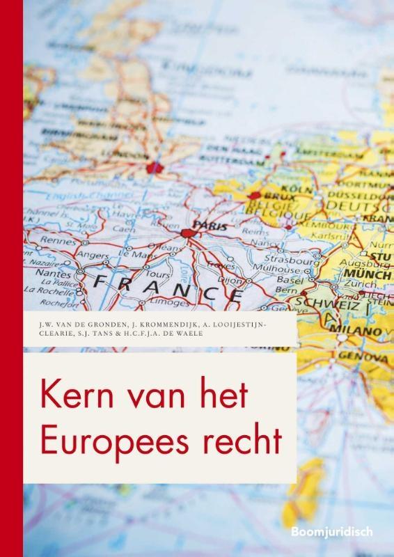 J.W. van de Gronden, J. Krommendijk, A. Looijestijn-Clearie, S.J. Tans, H.C.F.J.A. de Waele,Kern van het Europees recht