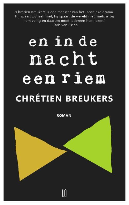Chrétien Breukers,En in de nacht een riem