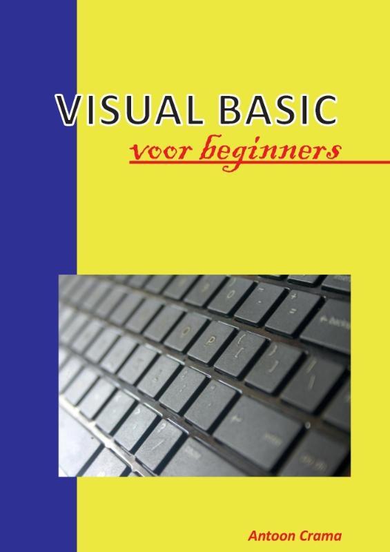 Antoon Crama,Visual Basics voor beginners