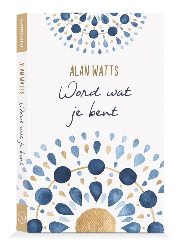 Alan Watts,Word wat je bent