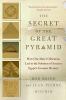 Brier, Dr Bob                 ,  Houdin, Jean-Pierre,The Secret of the Great Pyramid the Secret of the Great Pyramid