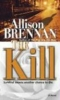 Brennan, Allison,The Kill