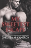 Cameron, Chelsea M.,My Sweetest Escape