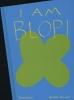 Tullet, Herve,Herve Tullet: I am Blop!