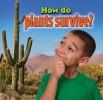 MacAulay, Kelley,How Do Plants Survive?