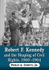 Goduti, Philip A., Jr.,Robert F. Kennedy and the Shaping of Civil Rights, 1960-1964