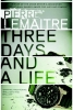 Lemaitre, Pierre,Lemaitre*Three Days and a Life