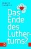 Hasselhorn, Benjamin,Das Ende des Luthertums?