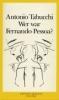 Tabucchi, Antonio,Wer war Fernando Pessoa?
