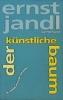 Jandl, Ernst,der künstliche baum, flöda und der schwan