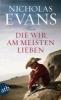 Evans, Nicholas,Die wir am meisten lieben