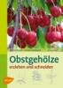 Schulz, Bernd,Obstgehölze erziehen und schneiden
