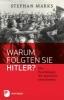 Marks, Stephan,Warum folgten sie Hitler?