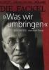 Was wir umbringen,Die Fackel von Karl Kraus