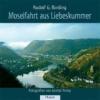 Binding, Rudolf G.,Moselfahrt aus Liebeskummer