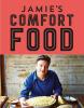 <b>Jamie  Oliver</b>,Jamie`s comfort food