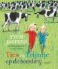 <b>Yvonne  Jaspers</b>,Ties en Trijntje op de boerderij