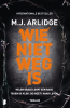<b>M.J.  Arlidge</b>,Wie niet weg is