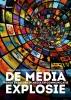 Kees van Wijk, David  Huijzer, peter `t Lam, Henri  Spijkerboer,De media-explosie