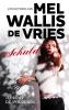 <b>Mel  Wallis de Vries</b>,Schuld